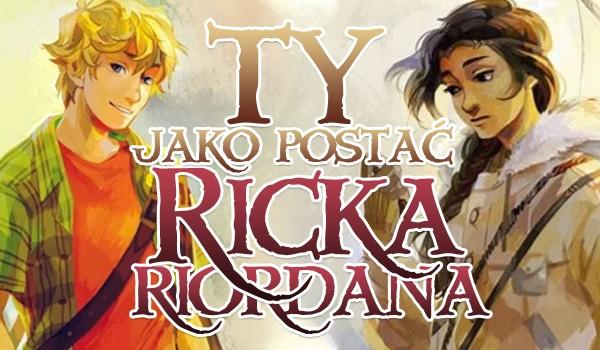 Ty jako postać Ricka Riordana – kreator