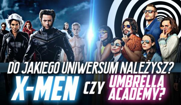 Do jakiego świata należysz: X-men czy Umbrella Academy?