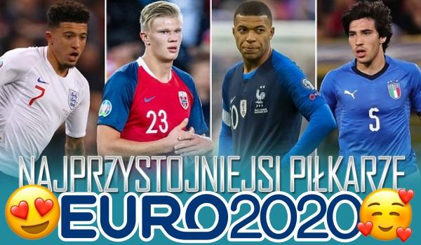 Najprzystojniejsi piłkarze Euro2020!