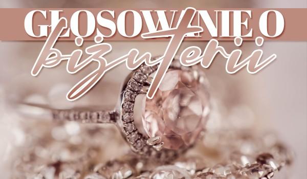 Głosowanie o biżuterii!