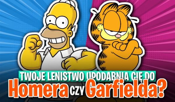 Twoje lenistwo upodabnia Cię do Homera Simpsona czy Garfielda?