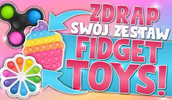 Zdrap swój zestaw fidget toys!