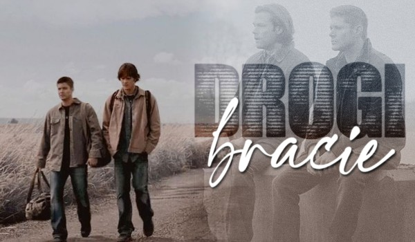 Drogi bracie… | Supernatural