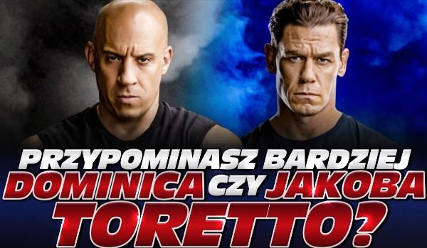 Przypominasz bardziej Dominica czy Jakoba Toretto?