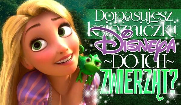 Dopasujesz księżniczki Disneya do ich zwierząt?