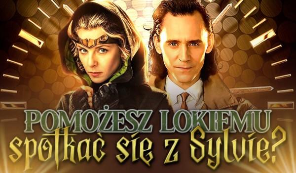 Pomożesz Lokiemu spotkać się z Sylvie?