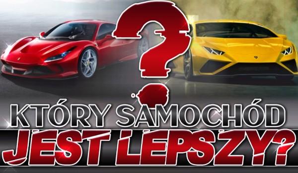 Który samochód jest lepszy?