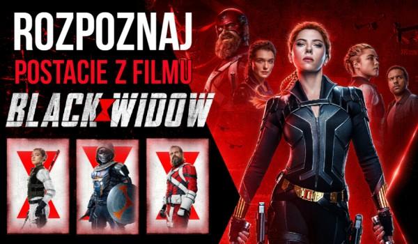 Rozpoznaj postacie z filmu Czarna Wdowa!