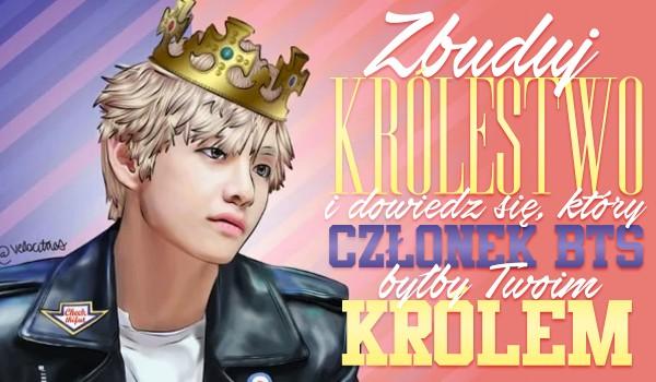 Zbuduj królestwo i dowiedz się, który członek BTS byłby Twoim królem!