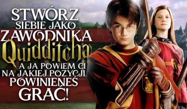 Stwórz siebie jako zawodnika Quidditcha, a ja powiem Ci na jakiej pozycji powinieneś grać!