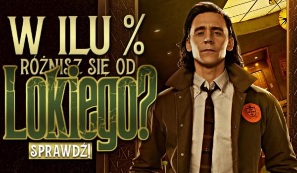 W ilu % różnisz się od Lokiego?