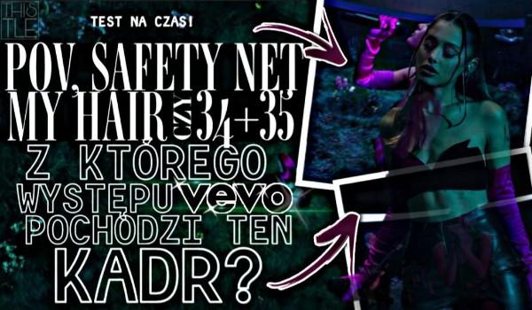 POV, Safety Net, My Hair czy 34+35? – Z którego występu VEVO pochodzi ten kadr?