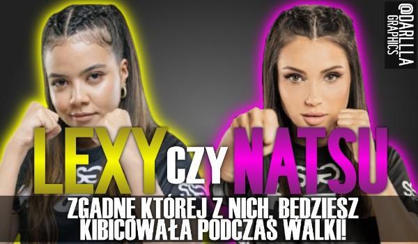 Lexy czy Natsu – Zgadnę, której z nich będziesz kibicował podczas walki!