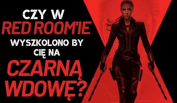 Czy w Red Roomie wyszkoliliby Cię na Czarną Wdowę?