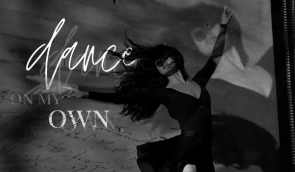 dance on my own