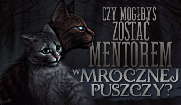 Czy mógłbyś zostać mentorem w Mrocznej Puszczy?