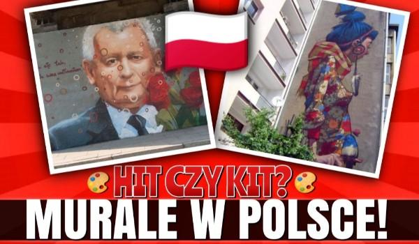 Hit czy kit? – Murale w Polsce