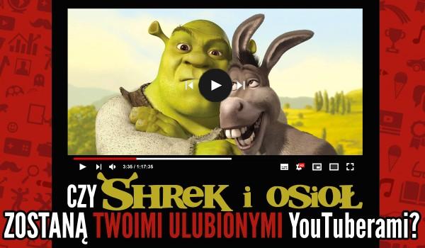 Osioł wraz ze Shrekiem zakładają kanał na YouTube – Czy zostaną Twoimi ulubionymi YouTuberami?