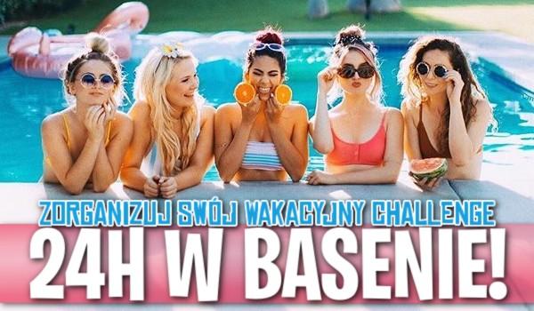 Kreator: Zorganizuj swój wakacyjny challenge 24h w basenie!