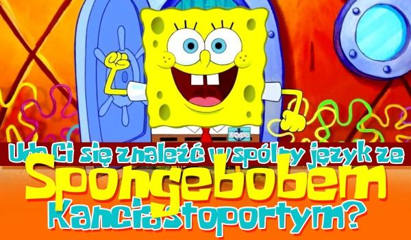 Uda Ci się znaleźć wspólny język ze Spongebobem Kanciastoportym?