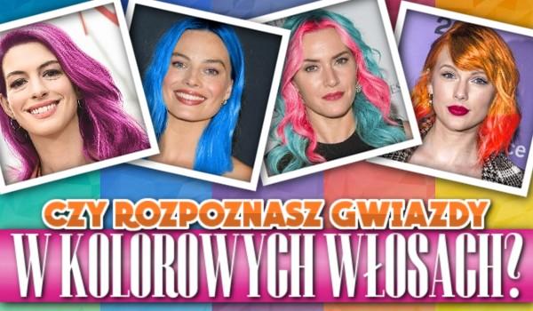 Czy rozpoznasz gwiazdy w kolorowych włosach?