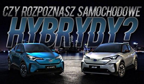 Rozpoznasz samochodowe hybrydy?