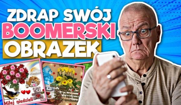 Zdrap swój boomerski obrazek!