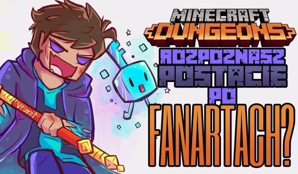 Czy rozpoznasz postacie z Minecrafta Dungeons po fanartach? Sprawdź!