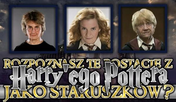 Czy rozpoznasz te postacie z Harry'ego Pottera jako staruszków?