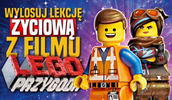 """Wylosuj lekcję życiową z filmu """"Lego: Przygoda""""!"""