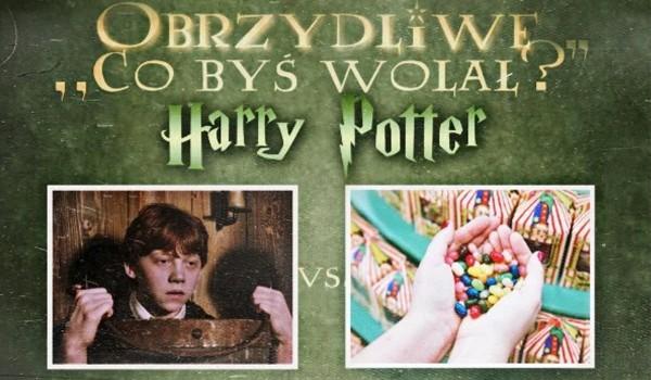 """Obrzydliwe ,,Co byś wolał?"""" – edycja Harry Potter"""