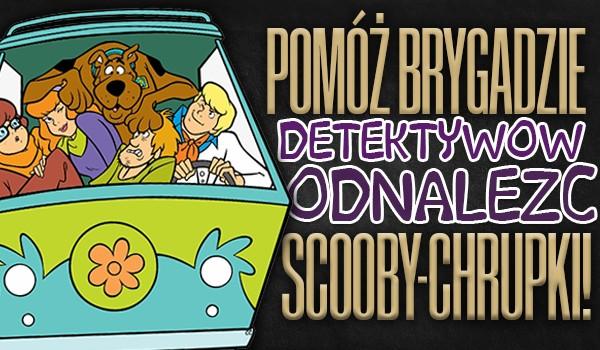Pomóż Brygadzie Detektywów – Znajdź wszystkie pudełka Scooby-chrupek!