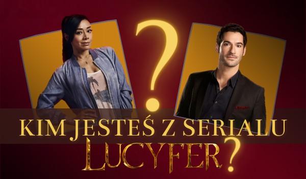 """Kim jesteś z serialu ,,Lucyfer""""?"""