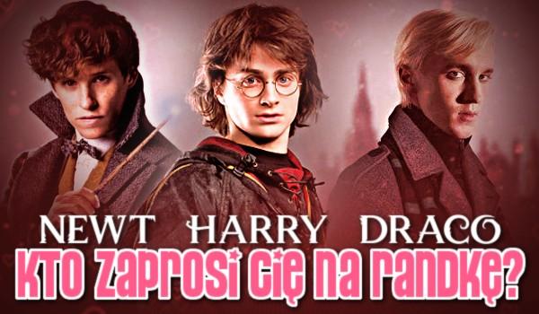 Newt, Harry czy Draco – Kto zaprosi Cię na randkę?