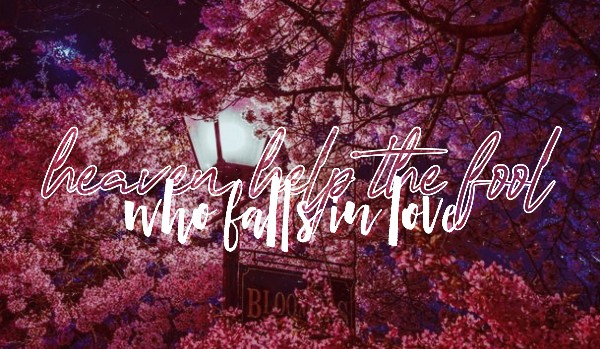 heaven help the fool who falls in love — chapter one