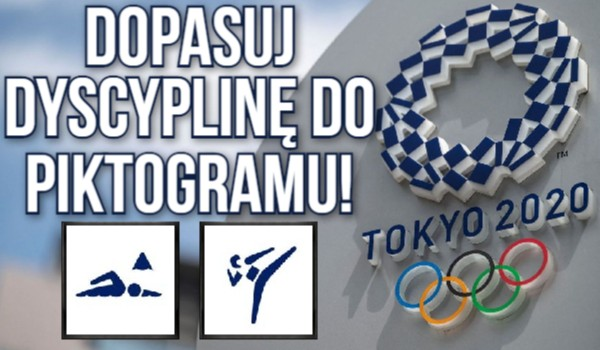 Tokio 2020 – Dopasuj dyscyplinę do piktogramu!