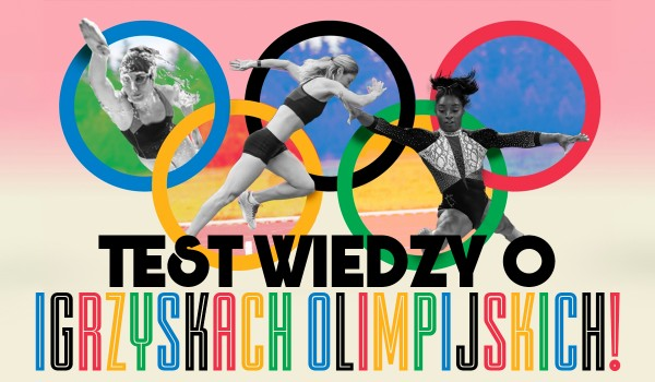 Test wiedzy o Igrzyskach Olimpijskich!