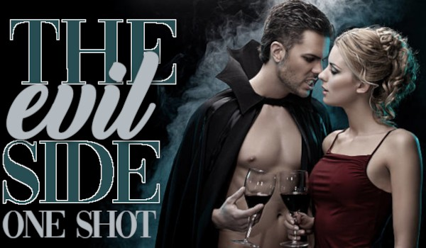 The evil side | one shot