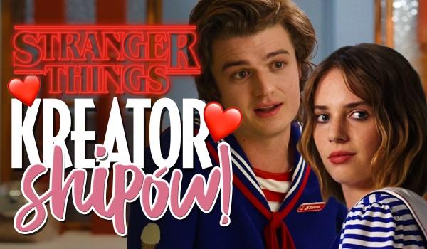 Stranger Things – Kreator shipów!
