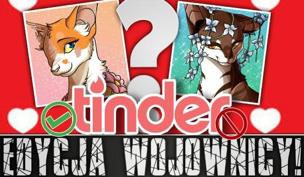 Tinder – Edycja Wojownicy!
