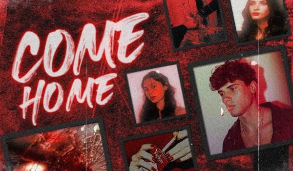 Come Home |— przedstawienie postaci