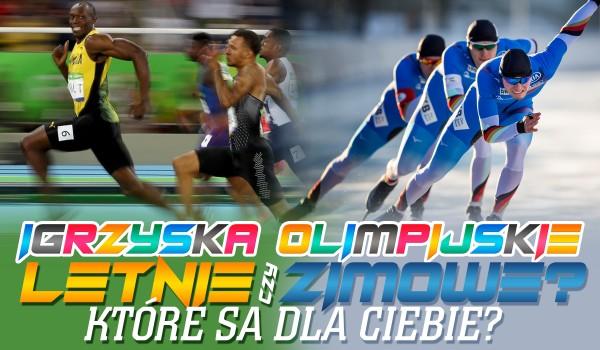 Igrzyska Olimpijskie zimowe czy letnie – Które są dla Ciebie?