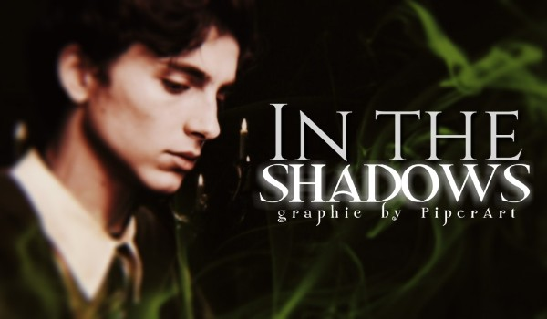 In The Shadows — 01