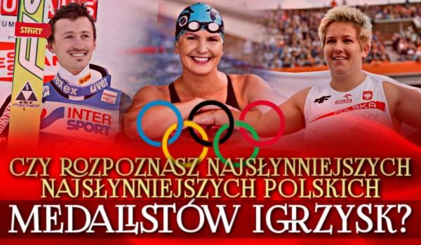 Czy rozpoznasz najsłynniejszych polskich medalistów Igrzysk?