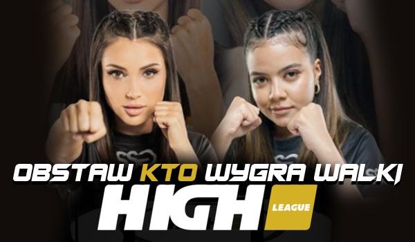 Obstaw, kto wygra walki na HIGH League 1!