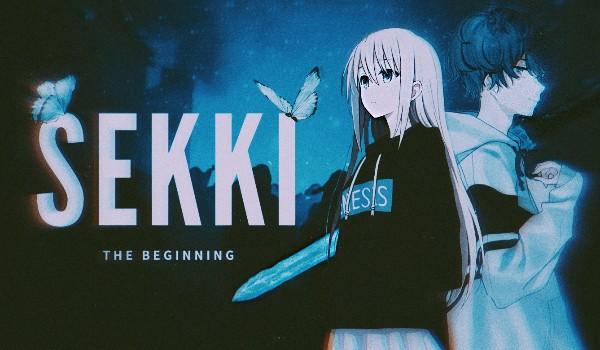 SEKKI — prologue