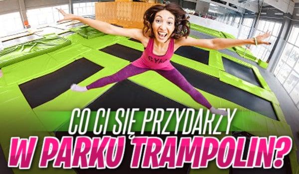 Zdrapka: Co Ci się przydarzy w parku trampolin?