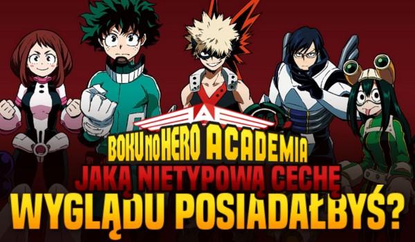 """Jaką nietypową cechę wyglądu posiadałbyś w świecie z """"Boku no Hero Academia""""?"""