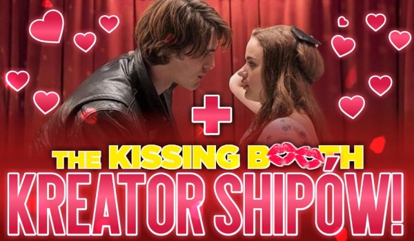 The Kissing Booth – Kreator Shipów!