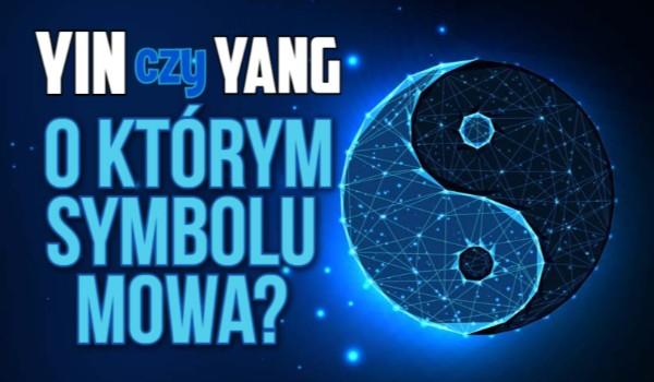 Yin czy Yang – O którym symbolu mowa?